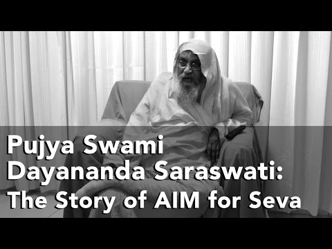 Swami Dayananda Saraswati: The Story of AIM for Seva