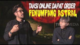 Download lagu Kisah Taksi Online Diorder Penumpang Astral   YANG TAK TERUNGKAP (22/02/20) Part 1