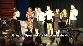 Grupul Speranta -  Mi-e asa de dor, Isuse, după Tine