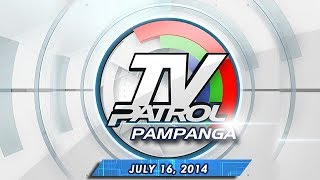 TV Patrol Pampanga - July 16, 2014
