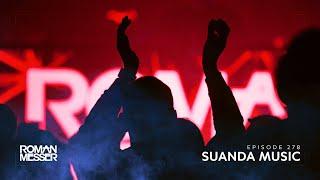 Roman Messer - Suanda Music 278 [#SUANDA]