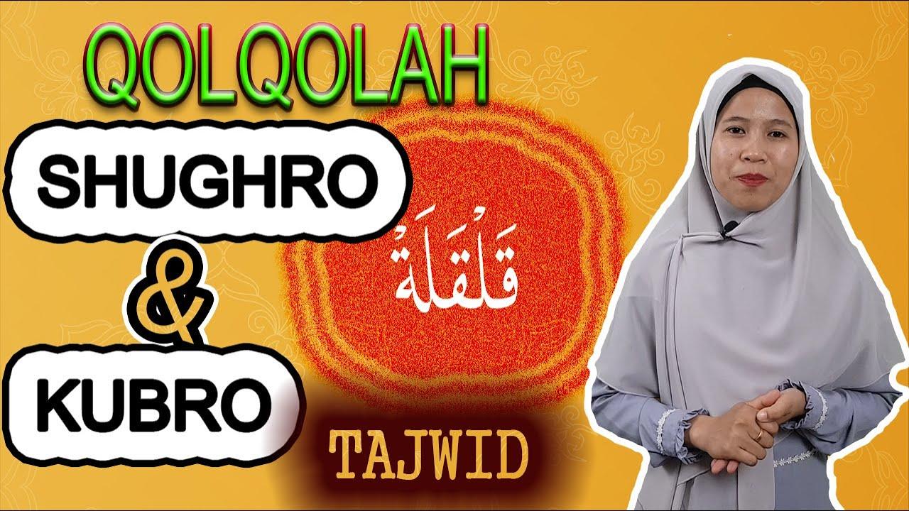 Qolqolah Shughro Dan Kubro Belajar Tajwid Al Quran Youtube