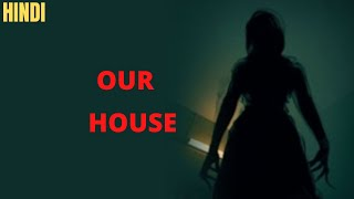 Our House (2018) Explained in Hindi​​​ | Drama, Horror, Mystery | Film Point Tube​​​
