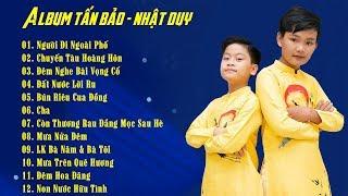 Album Tấn Bảo - Nhật Duy│Những Khúc Song Ca Bolero Hay Nhất Tuyệt Đỉnh Song Ca Nhí