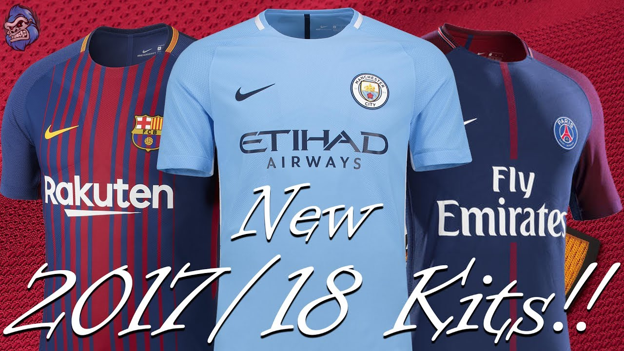 the latest bf962 bdd7c NEW 2017/18 FOOTBALL KITS!! BARCELONA, MAN CITY, PSG AND MORE!!!