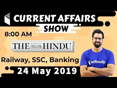 8:00 AM - Daily Current Affairs 24 May 2019 | UPSC, SSC, RBI, SBI, IBPS, Railway, NVS, Police