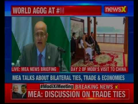 MEA briefing on Modi-Xi meet; detailed coverage from Wuhan