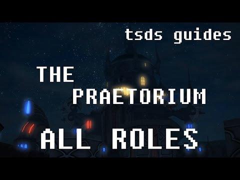 FFXIV Heavensward Updated Praetorium Guide For All Roles