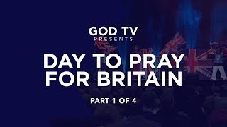 Day To Pray For Britain – Part 1