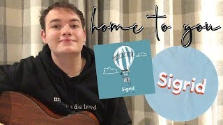 sigrid - home to you cover (the aeronauts soundtrack)