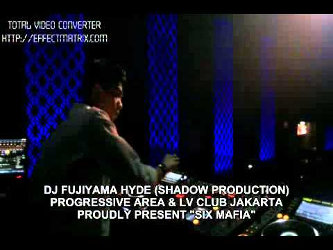 "DJ FUJIYAMA HYDE (SHADOW PRODUCTION) Progressive Area & LV Club Jakarta Proudly Present ""SIX MAFIA"""
