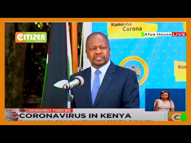 CS Kagwe: MOH has finalised homecare protocols for COVID-19 patients
