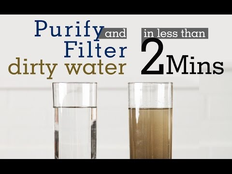 Quick Solution to purify and filter dirty water in less than 2 mins