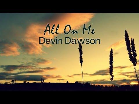 Devin Dawson - All On Me (Lyric Video)
