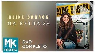 Aline Barros - Na Estrada (DVD COMPLETO)