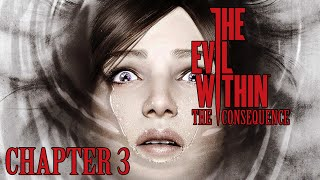 The Evil Within DLC: Consequence #3 - เฉิดฉายคัมแบ๊ค