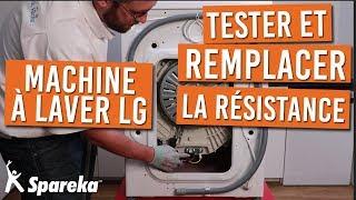Comment tester et remplacer la résistance de votre machine à laver LG ?