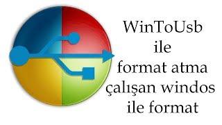 WinToUsb ile boot  yapılamıyan pc ye format atma (windos)