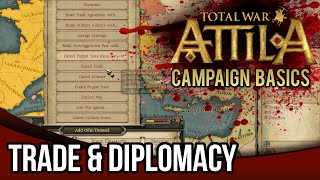 Total War: Attila | Campaign Basics Tutorial - Trade & Diplomacy