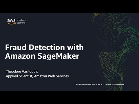 Fraud Detection with Amazon SageMaker - Webinar