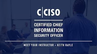 Certified Chief Information Security Officer (C|CISO) - Meet Your Instructor