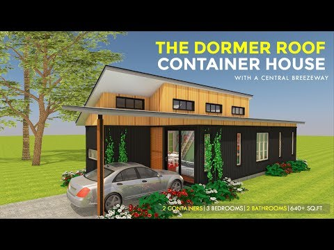 Dormer Roof Shipping Container 3 Bedroom Loft House Design + Central Breezeway | BREEZEBOX 640