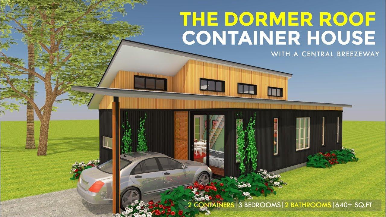 Dormer Roof Shipping Container 3 Bedroom Loft House Design Central Breezeway Breezebox 640