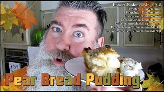 How To Make Pear Bread Pudding - Day 16,802
