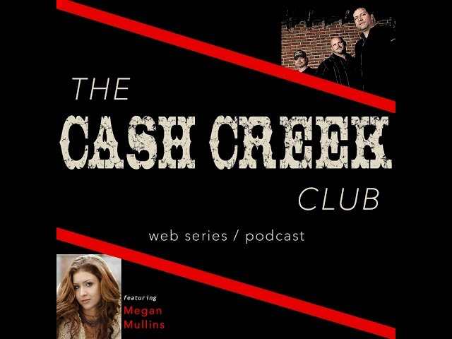 The Cash Creek Club #20 (special guest Megan Mullins) Country Music Talk Show