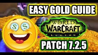 How to make easy gold in WoW Legion Patch 7.2.5 No Farming