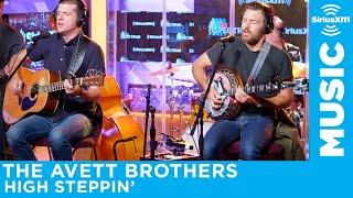 Gambar cover The Avett Brothers - High Steppin' [LIVE @ SiriusXM]