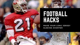 Football Hacks: Easy way to get  rid of those long sleeves on football jerseys