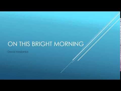 On This Bright Morning - David Maslanka (2013)