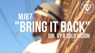 "MJ87 - ""Bring It Back"" (Official Video) 