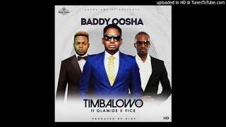 Baddy Oosha – Timbalowo 2.0 Ft Olamide & 9ice