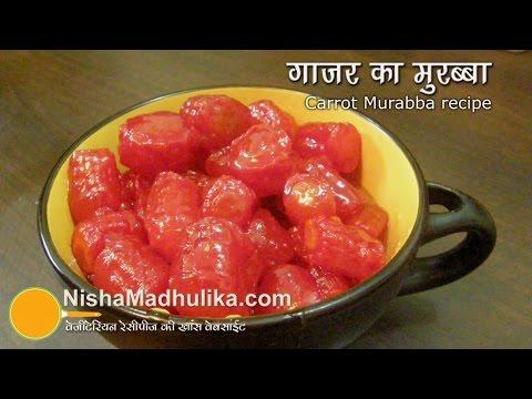 Carrot Murabba Recipe - Gajar Ka Murabba
