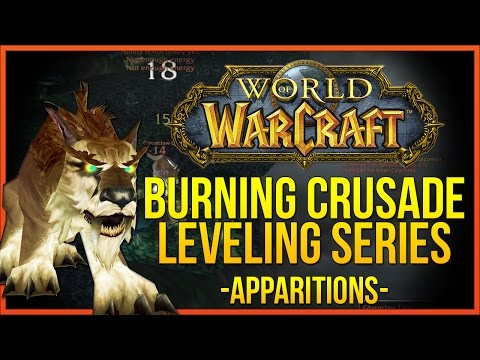 "World of Warcraft: TBC Leveling Series! - Part 9 - ""Apparitions"""