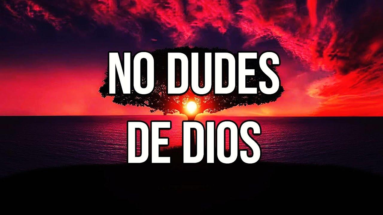 NO DUDES DE DIOS EL CUMPLIRA TODO A SU TIEMPO.  Reflexiones diarias, Frases, Pensamientos Positivos.