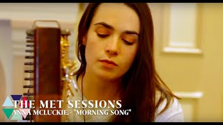 Morning Song - Anna McLuckie Live from The Met Bury