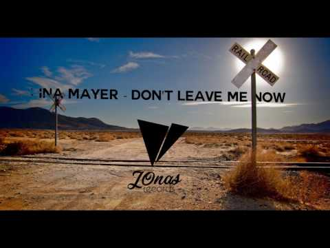 Lina Mayer - Don't Leave Me Now J0nas Remix