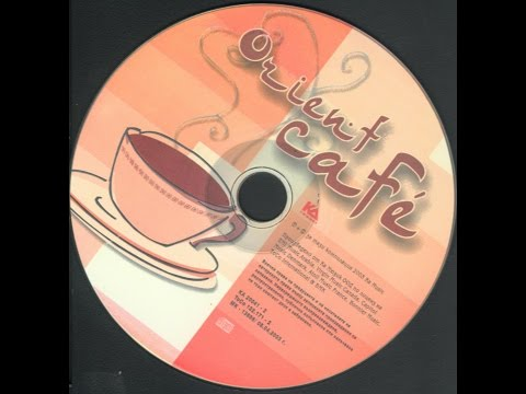 Orient Cafe - 2003 including: (Ishtar ; Karizma ; Antique ; Amr Diab..)