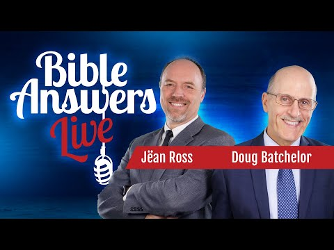 Bible Answers Live with Pastor Doug Batchelor and Jean Ross. Please call in your Bible questions to