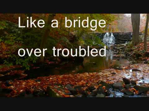 Bridge Over Troubled Water Simon Garfunkel with Lyrics Dedicated to you Love Eve