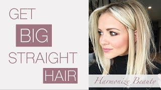 How to get BIG straight hair! - Harmonize_ Beauty