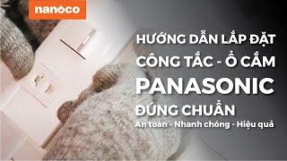 Hướng Dẫn Cách Lắp Đặt Công Tắc - Ổ Cắm Panasonic