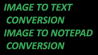 image to text conversion/notepad conversion, How to convert image to text/notepad,QC services