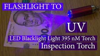DIY Upgrade Flashlight to UV Ultra Violet LED Blacklight Light 395 nM Inspection Torch Lamp