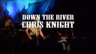 Down the River ~ Chris Knight