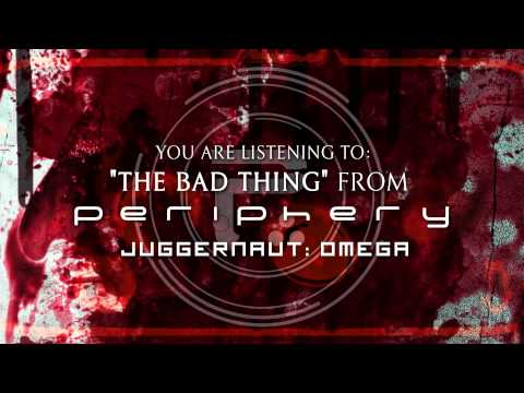 PERIPHERY - The Bad Thing (Album Track)