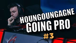 HOUNGOUNGAGNE GOING PRO #3